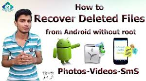 recover deleted photos android without root how to recover deleted files from android without root knowledge