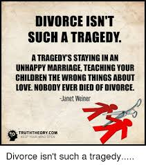 Unhappy Meme - divorce isn t such a tragedy atragedysstaying in an unhappy marriage