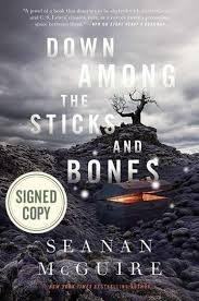 Praise The Lord I Saw The Light Down Among The Sticks And Bones Signed Book By Seanan Mcguire