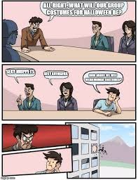 Sexy Halloween Meme - boardroom meeting suggestion meme imgflip