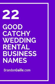 wedding taglines 29 catchy party venue business names party venues catchy