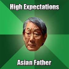 Meme Asian Father - asian grading scale high expectations asian father and high