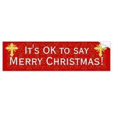 it s ok to say merry bumper sticker zazzle