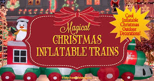 Christmas Decorations Outdoor Train christmas inflatable train perfect for your christmas outdoor yard