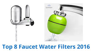 Kitchen Faucet Water Filter 8 Best Faucet Water Filters 2016 Youtube