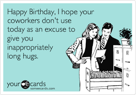 funny birthday cards for coworkers happy birthday i hope your