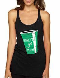 drink till yer irish funny women st patricks day tank top
