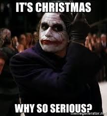 Dark Knight Joker Meme - it s christmas why so serious dark knight joker meme generator
