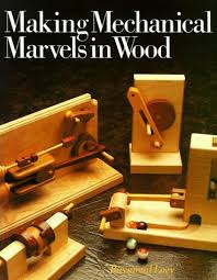 making mechanical marvels in wood diy book boas ideias