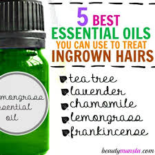 don t pluck top 5 essential oils for ingrown hairs beautymunsta