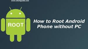 how to jailbreak an android phone how to root android phone without pc one click root method