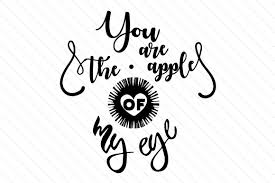 you are the apple of my eye svg cut file by creative fabrica