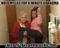 Funny Grandma Memes - hold my leg up 50 best funny memes