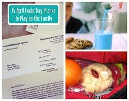 april fools day pranks to play on your family pretty prudent