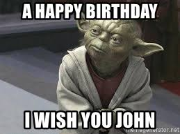 Yoda Meme Creator - a happy birthday i wish you john congratulations yoda meme