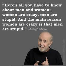 Memes Are Stupid - 25 best memes about women are crazy men are stupid women are
