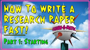 how to write a reasearch paper how to write a research paper fast pt 1
