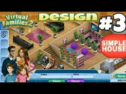 Virtual Home Design Free Game Virtual Family 2 House Design 3 Simple House Youtube
