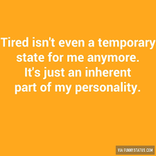 Being Tired Meme - being tired archives funny status