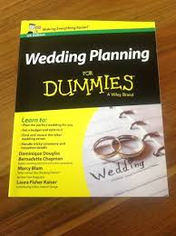 weddings for dummies wedding planning for dummies book review magazine