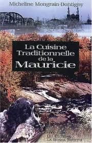 livre de cuisine traditionnelle cuisine traditionnelle de la mauricie cuisine du québec com