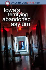 this creepy asylum in iowa is still standing u2026 and still disturbing