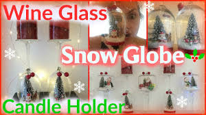 wine glass snow globes diy wine glass snow globe candle holder