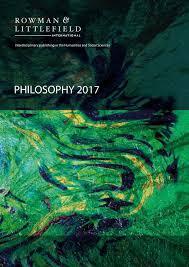 rowman u0026 littlefield international philosophy 2017 by rowman