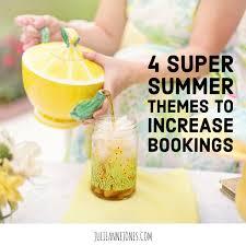 4 super summer themes to increase bookings julieannejones com
