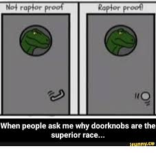 Raptor Memes - 25 best memes about its illegal to lick doorknobs on other