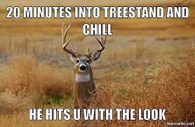 Deer Meme - deer hunting memes to make you laugh cry and cringe before opening day