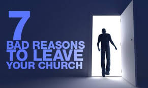 7 bad reasons to leave your church by sermoncentral