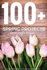 100 spring projects the happier homemaker