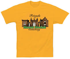 buy a friends t shirt and support the cemetery friends of mount