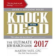 Knock Them Dead Resume Knock U0027em Dead 2017 The Ultimate Job Search Guide Paperback