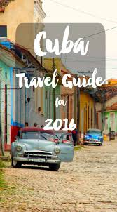cuba now 72 best cuba images on pinterest travel beautiful places and