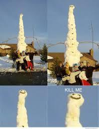 Kill Me Meme - snowman wants to die weknowmemes