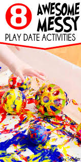 8 messy play date activities busy toddler