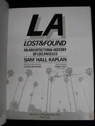 l a lost u0026 found an architectural history of los angeles by sam