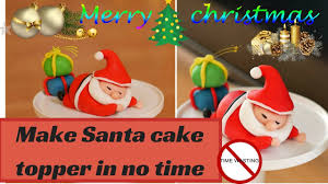 quick and easy fondant santa claus cake topper youtube