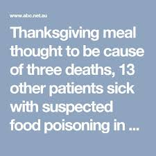 thanksgiving meal thought to be cause of three deaths 13 other