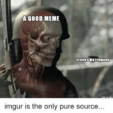 Imgur Com Meme - a good meme ifunny watermark made on imgur meme on me me