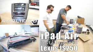 lexus in palm beach ipad air installed into a lexus is250 dash part 1 youtube