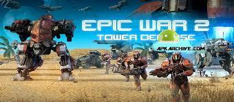 epic apk apk mania epic war td 2 v1 03 5 apk