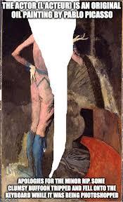 Oil Painting Meme - the actor l acteur is an original oil painting by pablo picasso