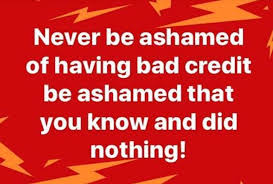 Bad Credit Meme - dopl3r com memes never be ashamed of having bad credit be
