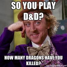 Dungeons And Dragons Memes - nerdovore dungeons and dragons memes featuring willy wonka