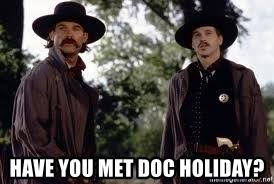 Tombstone Meme Generator - have you met doc holiday tombstone wyatt doc and friends meme