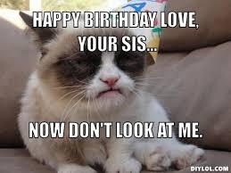 Grumpy Cat Meme Happy Birthday - grumpy cat meme grumpy cat meme generator happy birthday love your