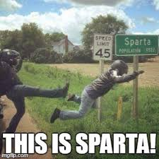 This Is Sparta Meme - image tagged in funny memes funny memes this is sparta this is